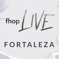 FHOP LIVE – Fortaleza 06/06