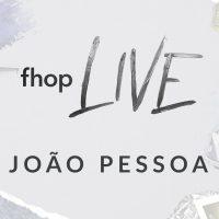 FHOP LIVE – João Pessoa 07/06