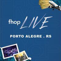 FHOP LIVE – Porto Alegre 14/05